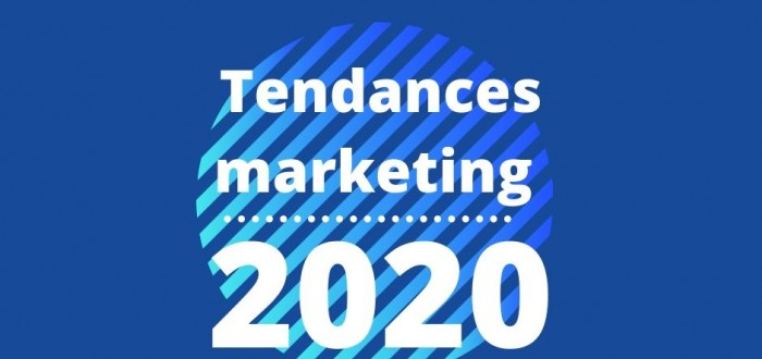 Tendances marketing 2020